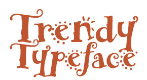 Trendy typeface text.